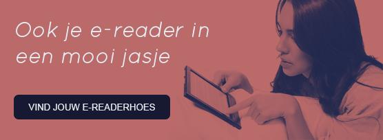 Vind een geschikte officiële hoes voor je e-reader